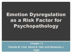 Emotion Dysregulation as a Risk Factor for Psychopathology