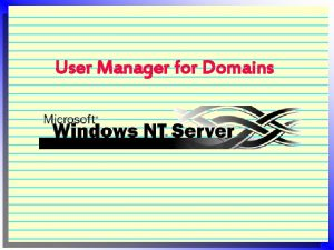 User Manager for Domains User Manager for Domains