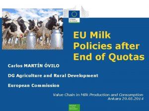 EU Milk Policies after End of Quotas Carlos