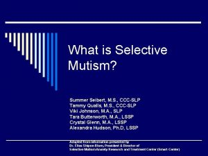 What is Selective Mutism Summer Seibert M S