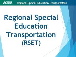 Regional Special Education Transportation RSET Regional Special Education