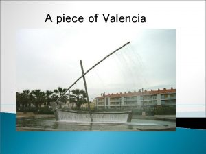 A piece of Valencia Situation of Valencia has