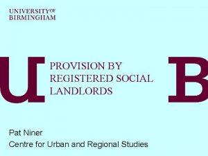 PROVISION BY REGISTERED SOCIAL LANDLORDS Pat Niner Centre