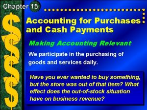 Accounting for Purchases and Cash Payments Making Accounting