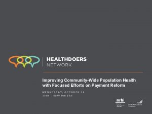 Improving CommunityWide Population Health with Focused Efforts on