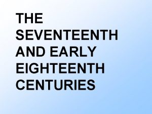 THE SEVENTEENTH AND EARLY EIGHTEENTH CENTURIES NATIVE AMERICANS