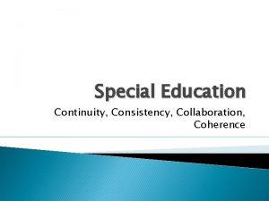 Special Education Continuity Consistency Collaboration Coherence Special Education