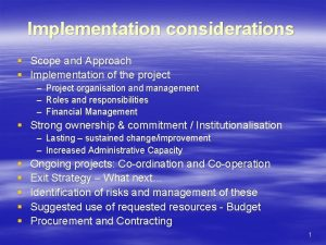 Implementation considerations Scope and Approach Implementation of the
