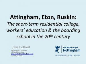 Attingham Eton Ruskin The shortterm residential college workers