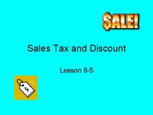 Sales Tax and Discount Lesson 8 5 Sales