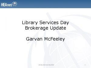 Library Services Day Brokerage Update Garvan Mc Feeley