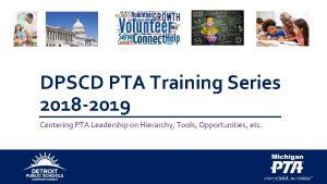 DPSCD PTA Training Series 2018 2019 Centering PTA