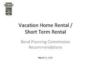 Vacation Home Rental Short Term Rental Bend Planning
