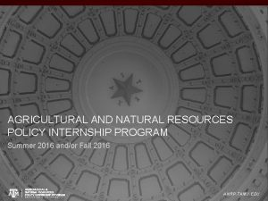 AGRICULTURAL AND NATURAL RESOURCES POLICY INTERNSHIP PROGRAM Summer