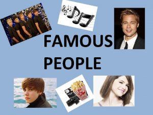 FAMOUS PEOPLE Famous actorsactress Biography Name Nombre NicknameSobrenombre