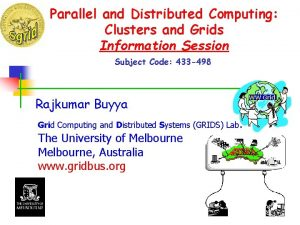 Parallel and Distributed Computing Clusters and Grids Information
