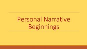 Personal Narrative Beginnings Reaction Opening a narrative with