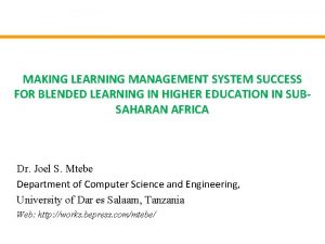MAKING LEARNING MANAGEMENT SYSTEM SUCCESS FOR BLENDED LEARNING