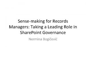 Sensemaking for Records Managers Taking a Leading Role