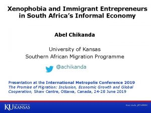 Xenophobia and Immigrant Entrepreneurs in South Africas Informal