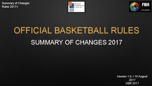 Summary of Changes Rules 2017 OFFICIAL BASKETBALL RULES