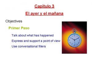 Captulo 3 El ayer y el maana Objectives