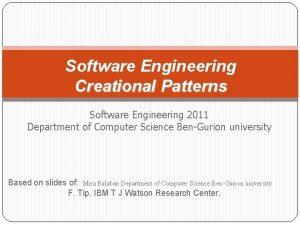 Software Engineering Creational Patterns Software Engineering 2011 Department