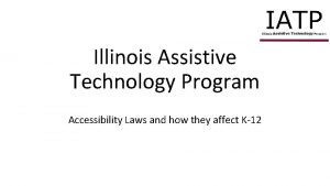 Illinois Assistive Technology Program Accessibility Laws and how