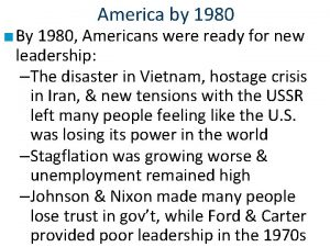 America by 1980 By 1980 Americans were ready