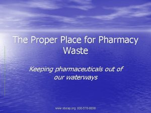 The Proper Place for Pharmacy Waste Keeping pharmaceuticals