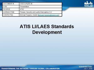 DOCUMENT GSC 13 PLEN36 FOR Presentation SOURCE ATIS