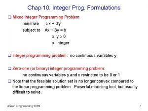 Chap 10 Integer Prog Formulations q Mixed Integer