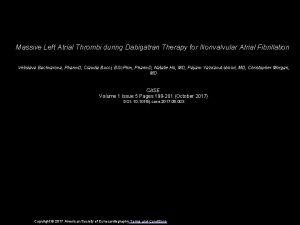 Massive Left Atrial Thrombi during Dabigatran Therapy for