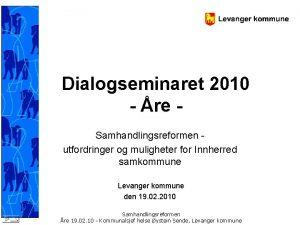 Dialogseminaret 2010 re Samhandlingsreformen utfordringer og muligheter for