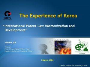 The Experience of Korea International Patent Law Harmonization