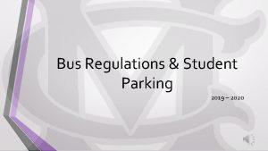 Bus Regulations Student Parking 2019 2020 Bus Regulations