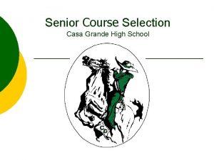 Senior Course Selection Casa Grande High School For