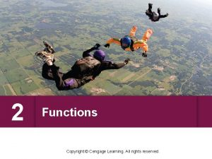 2 Functions Copyright Cengage Learning All rights reserved