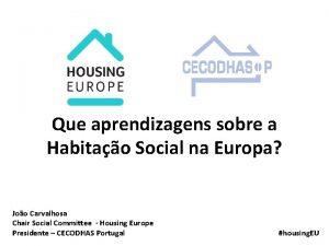 Que aprendizagens sobre a Habitao Social na Europa