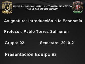 UNIVERSIDAD NACIONAL AUTNOMA DE MXICO FACULTAD DE INGENIERIA