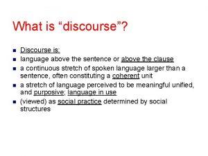 What is discourse n n n Discourse is