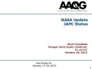 NASA Update JAPC Status Buck Crenshaw Manager NASA