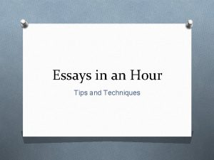 Essays in an Hour Tips and Techniques Writing