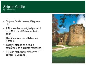 Skipton Castle by Joanna Chau Skipton Castle is
