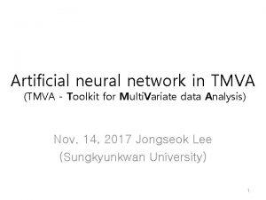 Artificial neural network in TMVA TMVA Toolkit for