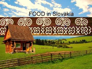 FOOD in Slovakia JEDLO Slovakia over the centuries