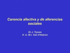 Carencia afectiva y de aferencias sociales TipologaSinonimia Sndrome