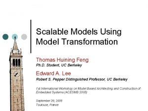 Scalable Models Using Model Transformation Thomas Huining Feng