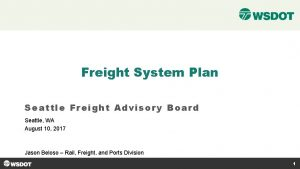 Freight System Plan Seattle Freight Advisory Board Seattle