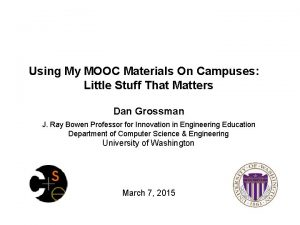 Using My MOOC Materials On Campuses Little Stuff